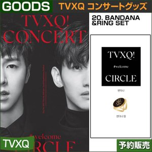 20. BANDANA&RING SET / 東方神起(TVXQ) コンサートグッズ [CIRCLE-#welcome] /日本国内配送/1次予約 shopandcafeo