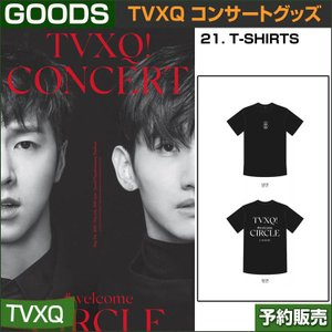 21. T-SHIRTS / 東方神起(TVXQ) コンサートグッズ [CIRCLE-#welcome] /日本国内配送/1次予約 shopandcafeo