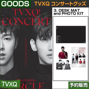 3. DESK MAT and PHOTO KIT / 東方神起(TVXQ) コンサートグッズ [CIRCLE-#welcome] /日本国内配送/1次予約 shopandcafeo