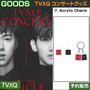 7. ACRYLIC CHARM  / 東方神起(TVXQ) コンサートグッズ [CIRCLE-#welcome] /日本国内配送/1次予約 shopandcafeo