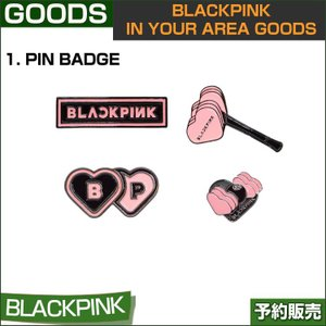 1. PIN BADGE / BLACKPINK IN YOUR AREA GOODS / 1810bp /1次予約 shopandcafeo