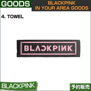 4. TOWEL / BLACKPINK IN YOUR AREA GOODS / 1810bp /1次予約 shopandcafeo