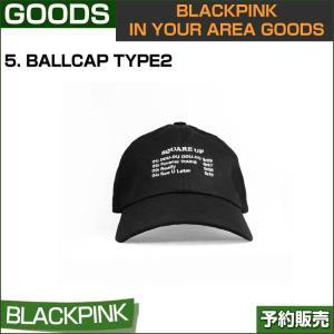 5. BALLCAP TYPE2 / BLACKPINK IN YOUR AREA GOODS / 1810bp /1次予約 shopandcafeo