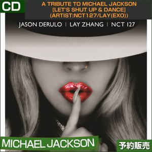 A TRIBUTE TO MICHAEL JACKSON [LETS SHUT UP  DANCE](Artist:NCT127/LAY(EXO)/Justin Bieber)/1次予約|shopandcafeo