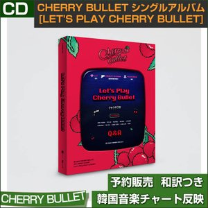CHERRY BULLET シングルアルバム [Lets Play Cherry Bullet] / 初回限定ポスター送料無料 / 1次予約|shopandcafeo
