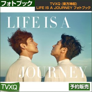TVXQ (東方神起) LIFE IS A JOURNEY フォトブック PHOTOBOOK|shopandcafeo