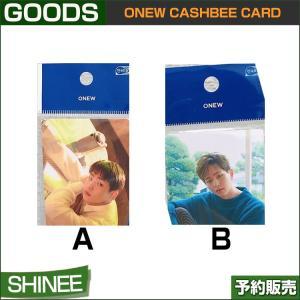 2種選択 SHINee ONEW CASHBEE CARD 1次予約 送料無料|shopandcafeo