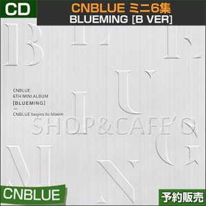 B ver/全曲歌詞翻訳つき【4次予約】CNBLUE ミニ6集 [BLUEMING] B Ver (1CD+フォトカード2種ランダム)【CD】【日本国内発送】|shopandcafeo