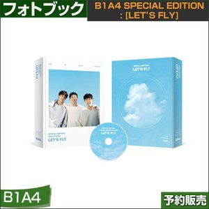 B1A4 SPECIAL EDITION : [LET'S FLY] フォトブック DVD 1次予約|shopandcafeo