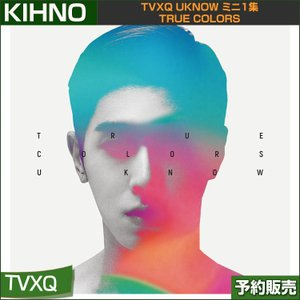 [KIHNO] 初回限定ポスター丸めて発送 TVXQ UKNOW ミニ1集 TRUE COLORS 韓国音楽チャート反映 和訳つき 1次予約|shopandcafeo