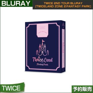 TWICE 2ND TOUR Bluray [TWICELAND ZONE 2:Fantasy Park] 韓国音楽チャート反映 1次予約|shopandcafeo