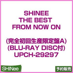 日本盤 / SHINee THE BEST FROM NOW ON (完全初回生産限定盤A)  / UPCH-29297 / 1次予約|shopandcafeo