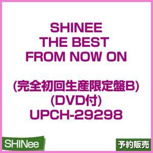日本盤 / SHINee THE BEST FROM NOW ON (完全初回生産限定盤B)  / UPCH-29298 / 1次予約|shopandcafeo