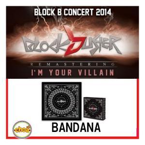 BLOCK B  バンダナ 2014 I'M YOUR VILLAIN  BLOCK-B コンサートグッズ ブロック・ビー|shopchoax2