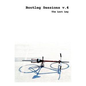 DVD    BOOTLEG SESSIONS V.4 THE LAST LEG【メール便対応可】