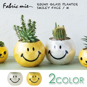 Fabric mie(ファブリックミー) ROUND GLASS PLANTER SMILEY FACE / M|sixem-shop