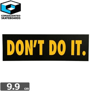 CONSOLIDATED コンソリデーテッド スケボー ステッカー DONT DO IT 3.1cm x 9.9cm NO34