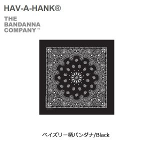 HAVE A HANK/ハバハンク バンダナ/ペイズリー柄バンダナ/Black|snb-shop