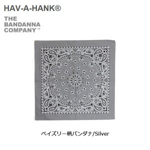 HAVE A HANK/ハバハンク バンダナ/ペイズリー柄バンダナ/Silver|snb-shop