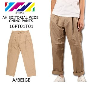 is-ness イズネス AH EDITORIAL WIDE CHINO PANTS  16PT01T01 パンツ ストリート  【服】|snb-shop