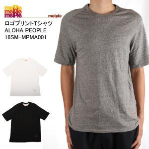 Melple/メイプル Tシャツ ロゴプリントTシャツ ALOHA PEOPLE 16SM-MPMA001 【服】 melple-005【メール便・代引不可】|snb-shop