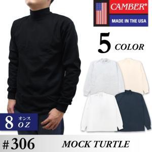 キャンバー CAMBER 長袖 Tシャツ モック タートル ネック マックス ウエイト ロンT 8オンス 厚手 アメリカ製 socalworks