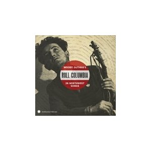 ROLL COLUMBIA : WOODY GUTHRIE'S 26 NORTHWEST SONGS / VARIOUS ヴァリアス(輸入盤) (CD) 0093074022627-JPT softya2