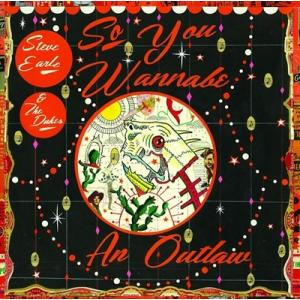 SO YOU WANNABE AN OUTLAW / STEVE EARLE & THE DUKES スティーヴ・アール&ザ・デュークス(輸入盤) (CD+DVD) 0093624912354-JPT softya2