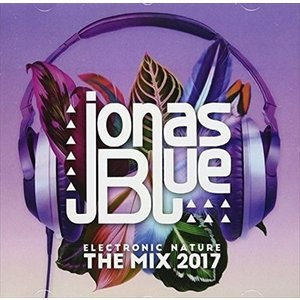 ELECTRONIC NATURE : THE MIX 2017 (CD INTERNATIONAL) / JONAS BLUE ジョナス・ブルー(輸入盤) (CD) 0600753778913-JPT|softya2