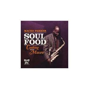 (おまけ付)2020.06.26現地発売 SOUL FOOD - COOKING WITH MACEO / MACEO PARKER  メイシオ・パーカー(輸入盤) (CD) 0810020501247-JPT|softya2