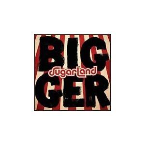 BIGGER / SUGARLAND シュガーランド(輸入盤) (CD) 0843930034796-JPT softya2