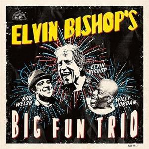 ELVIN BISHOP'S BIG FUN TRIO / ELVIN BISHOP エルヴィン・ビショップ(輸入盤) (CD) 0014551497325-JPT|softya