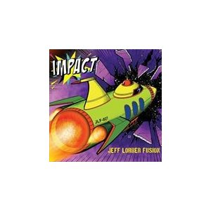 IMPACT / JEFF LORBER FUSION ジェフ・ローバー・フュージョン(輸入盤) (CD) 0016351546227-JPT|softya