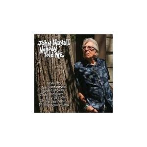NOBODY TOLD ME / JOHN MAYALL ジョン・メイオール(輸入盤) (CD) 0020286227601-JPT|softya