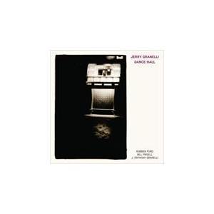 DANCE HALL (FEAT. ROBBEN FORD / BILL FRISELL / J. ANTHONY GRANELLI) / JERRY GRANELLI ジェリー・グラネリ(輸入盤) (CD) 0068944860623-JPT|softya
