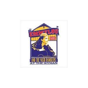 AT THE RYMAN / EMMYLOU HARRIS AND THE NASH RAMBLERS エミルー・ハリス・アンド・ザ・ナッシュ・ランブラーズ(輸入盤) (CD) 0075597939071-JPT|softya
