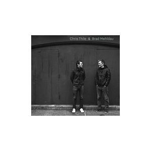 CHRIS THILE & BRAD MEHLDAU / CHRIS THILE & BRAD MEHLDAU クリス・シーリー&ブラッ(輸入盤) (2CD) 0075597940992-JPT|softya