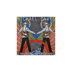 ORCHIDS AND VIOLENCE / MICHAEL DAVES マイケル・デイヴス(輸入盤) (2CD) 0075597947403-JPT|softya