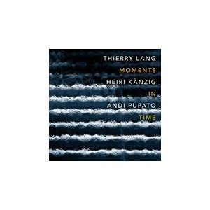 MOMENTS IN TIME /THIERRY LANG / HEIRI KAENZIG / ANDI PUPATO(輸入盤) (CD)0602547686367-JPT