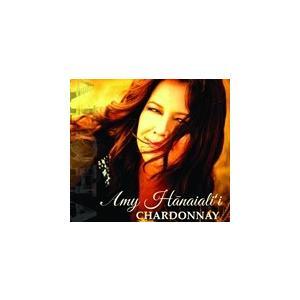 CHARDONNAY (DIG) / AMY HANAIALI'I エイミー・ハナイアリイ(輸入盤) (CD)0778685873225-JPT softya