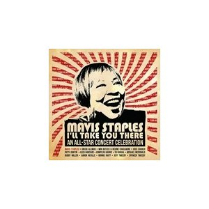 (おまけ付MAVIS STAPLES - I'LL TAKE YOU THERE : AN ALL-STAR CONCERT CELEBRATION (LTD) (輸入盤) (2CD+DVD) 0818914020010-JPT