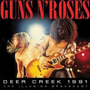 DEER CREEK 1991 / GUNS N' ROSES ガンズ・アンド・ローゼズ(輸入盤) ...
