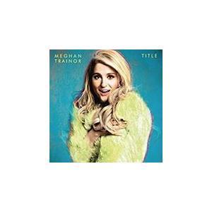 TITLE タイトル / MEGHAN TRAINOR メーガン・トレイナー (輸入盤)(CD) 0...