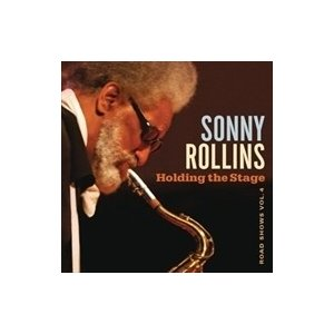 HOLDING THE STAGE (ROAD SHOWS VOL. 4) / SONNY ROLL...