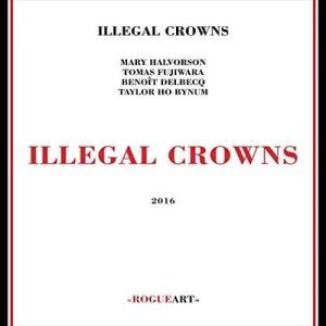 ILLEGAL CROWNS / ILLEGAL CROWNS イリーガル・クラウンズ(輸入盤) (CD) 3760131270662-JPT softya
