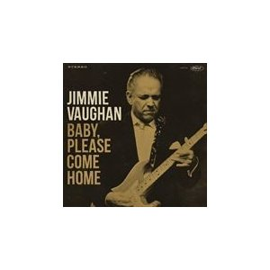 BABY PLEASE COME HOME / JIMMIE VAUGHAN ジミー・ヴォーン(輸入盤) (CD) 5052442013099-JPT|softya