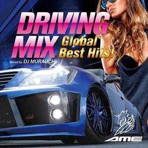 (おまけ付)DRIVING MIX 〜Global Best Hits!〜Mixed by DJ MURAUCHI / DJ MURAUCHI (CD) FARM440-TOW|softya