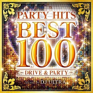 (おまけ付)PARTY HITS BEST 100 ~DRIVE&PARTY~ Mixed by DJ ULTRA / オムニバス (CD) GRVY-152-SK|softya