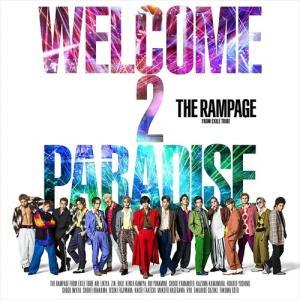(おまけ付)WELCOME 2 PARADISE / RAMPAGE from EXILE TRIB...
