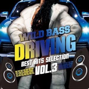 (おまけ付)WILD BASS DRIVING -Best Hits Selection Vol.3- / Various Artists オムニバス (CD) SMCD0032-TOW|softya